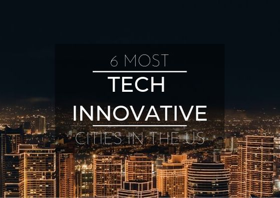 6 Most Tech Innovative Cities in the US