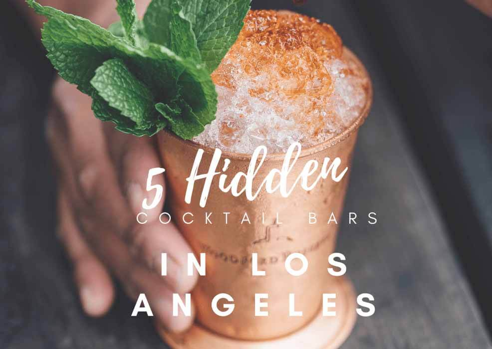 5 Hidden Cocktails Bars In Los Angeles